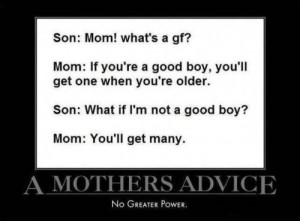 A Mothers Advice No Greater Power