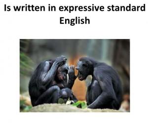 Is Written In Expressive Standard English