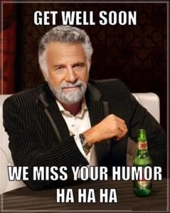Get Well Soon We Miss Your Humor Ha Ha Ha