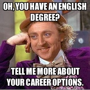 Oh You Have An English Degree