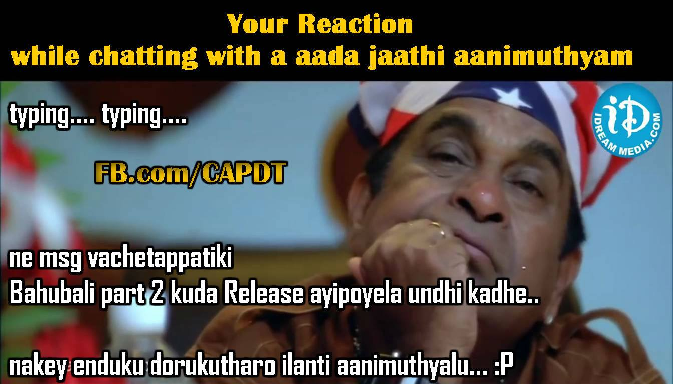 Your Reaction While Chatting With a Aada Jaathi Aanimuthyam