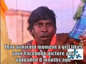 That Awkward Moment A Girl Likes Your Facebook Picture