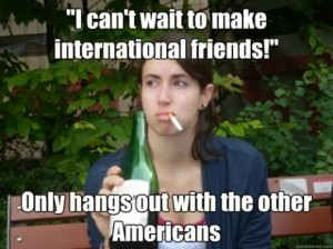 I Can't Wait To Make International Friends